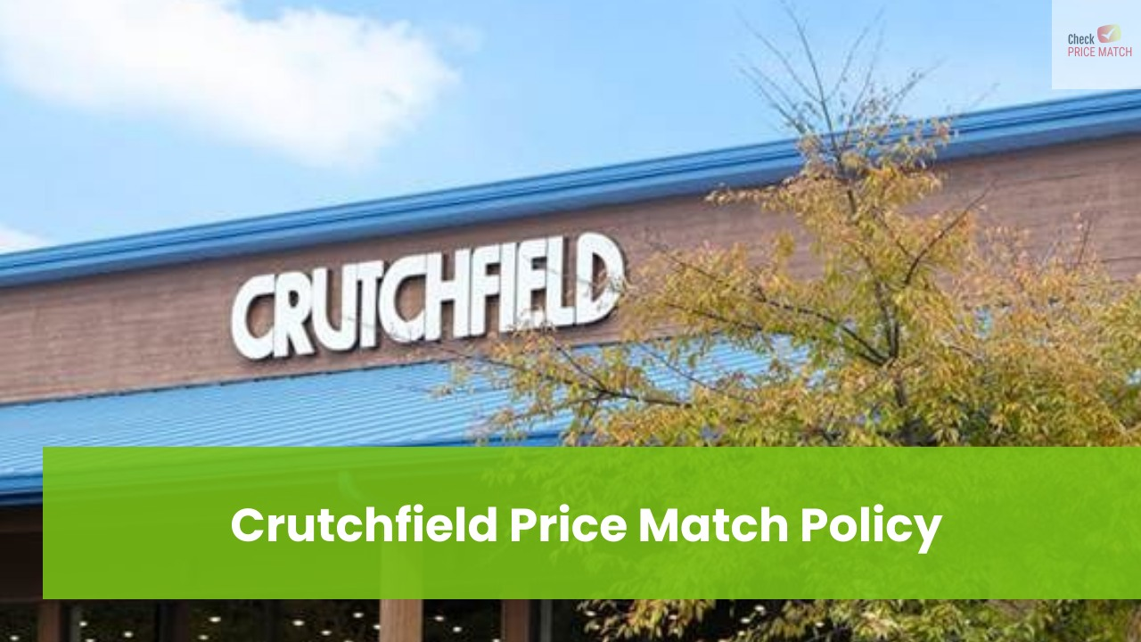 Crutchfield Price Match Policy