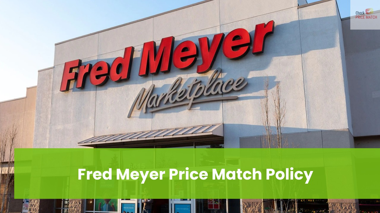 Fred Meyer Price Match Policy
